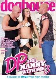 Stream DP The Nanny With Me 3 HD Porn Video from Dog House Digital!
