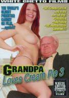 Grandpa Loves Cream Pie 3 Porn Video