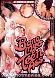 Bang My Teen Ass Porn Video