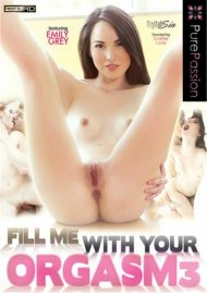 Fill Me With Your Orgasm 3 DVD Image from Pure Passion.