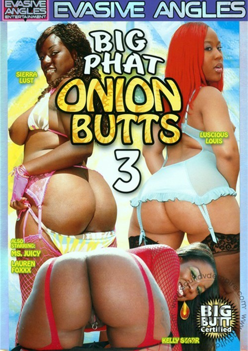 Big Phat Onion Butts 3