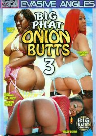 Big Phat Onion Butts 3 Porn Movie