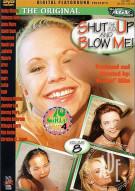 Shut Up & Blow Me! - Volume 8 Porn Movie