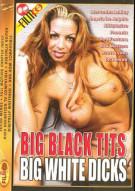 Big Black Tits Big White Dicks Porn Video