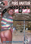 100% Pure Amateur Hockey Moms #3 Porn Movie