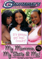 My Momma, My Sista and Me!  Porn Video