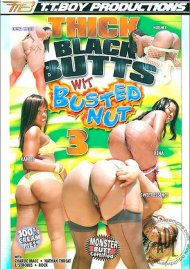 Thick Black Butts Wit Busted Nut 3 Porn Movie