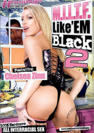 M.I.L.T.F. Like Em Black 2 Porn Movie