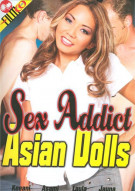 Sex Addict Asian Dolls Porn Movie