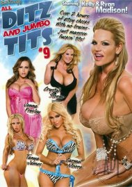 All Ditz and Jumbo Tits 9 Porn Movie