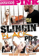 Slingin' Black Pipe Porn Video