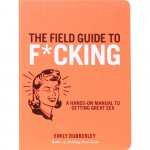 Field Guide to Fucking Sex Toy