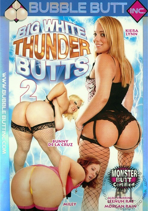 Big White Thunder Butts 2