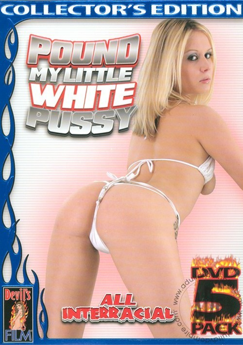 Pound My Little White Pussy