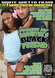 Fucking My Daughters Black Friend 3 Porn Movie