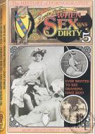 When Sex Was Dirty Vol. 5 Porn Movie
