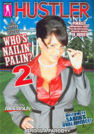 Who's Nailin' Palin 2 Porn Video