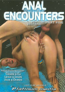 Anal Encounters Of The Best Kind Part 5 Porn Movie