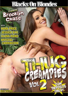 Thug Creampies Vol. 2 Porn Movie