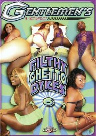 Filthy Ghetto Dykes #6 Porn Movie