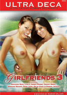 Ultra Deca- Girlfriends 3 Porn Video