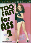 Too Fast For Ass Vol. 2 Porn Movie