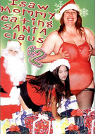 I Saw Mommy Eating Santa Claus #2 Porn Movie