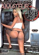 Nasty Black Amateur Blow Jobs #2 Porn Movie