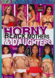 Horny Black Mothers & Daughters 4 Porn Video