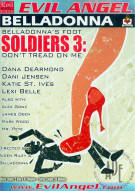 Belladonnas Foot Soldiers 3: Dont Tread On Me Porn Movie