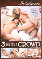 3 Is Never A Crowd Volume 4 Porn Movie