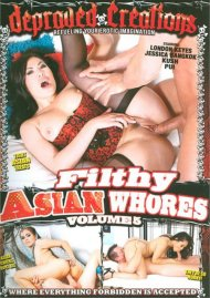 Filthy Asian Whores Vol. 5 Porn Movie