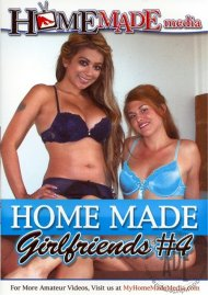 Home Made Girlfriends Vol. 4 Porn Video