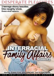 Interracial Family Affairs No. 3 Porn Movie