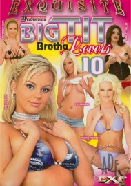 Big Tit Brotha Lovers 10 Porn Movie