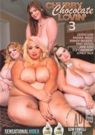 Chubby Chocolate Lovin 3 Porn Movie