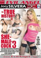 True History Of She-Male Cock 3, The Porn Movie