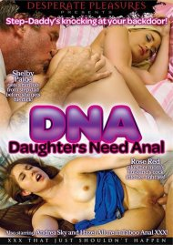 DNA: Daughter Needs Anal HD Porn Video Image from Desperate Pleasures.