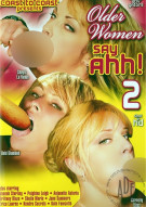 Older Women Say Ahh! 2 Porn Movie