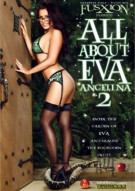 All About Eva Angelina 2 Porn Movie