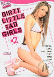 Dirty Little Bad Girls 2 Porn Movie