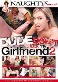 Dude Dont Fuck My Girlfriend 2 Porn Movie