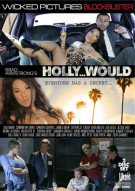 Watch Holly…Would Porn Video from Wicked Pictures.