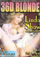 36D Blonde: A Linda Shaw Collection Porn Video