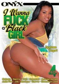 I Wanna Fuck A Black Girl Porn Movie