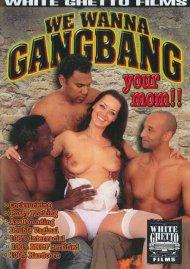 We Wanna Gangbang Your Mom Porn Video