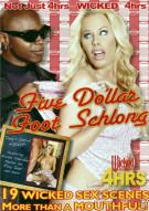 Five Dollar Foot Schlong Porn Video