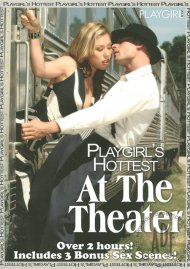 Playgirls Hottest At The Theater Porn Movie