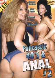 Fantastic 40s & Anal #2 Porn Video