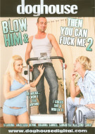 Blow Him & Then You Can Fuck Me 2 Porn Video